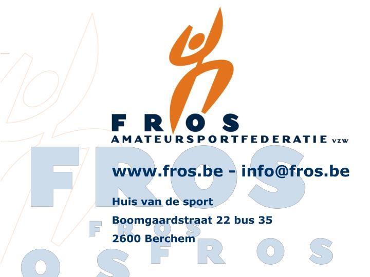 www.fros.be - info@fros.be