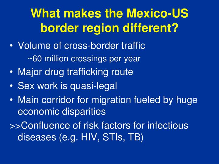 What makes the Mexico-US border region different?