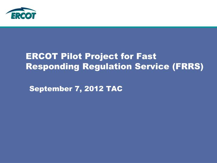 Ercot pilot project for fast responding regulation service frrs