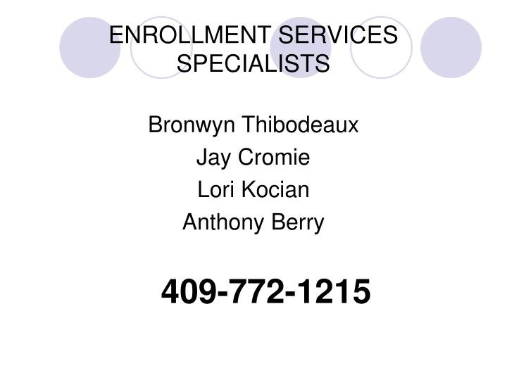 ENROLLMENT SERVICES SPECIALISTS