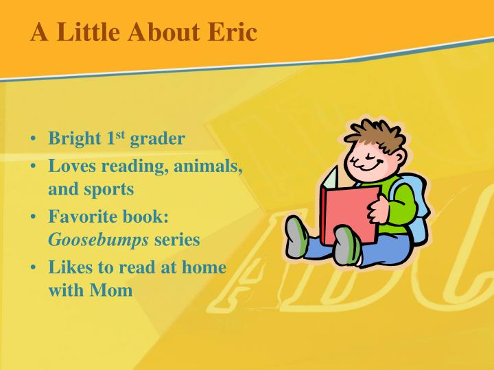 A little about eric