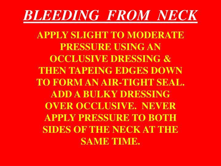 BLEEDING  FROM  NECK