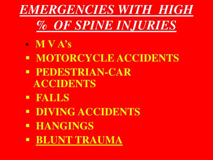 EMERGENCIES WITH  HIGH  %  OF SPINE INJURIES