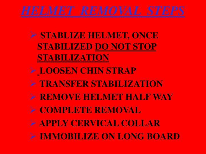 HELMET  REMOVAL  STEPS