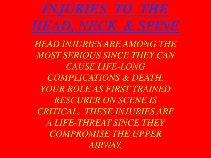 Injuries to the head neck spine