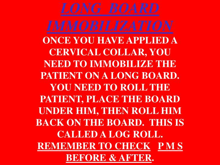 LONG  BOARD  IMMOBILIZATION