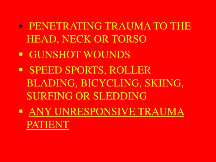 PENETRATING TRAUMA TO THE HEAD, NECK OR TORSO