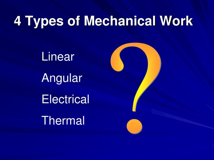 4 Types of Mechanical Work