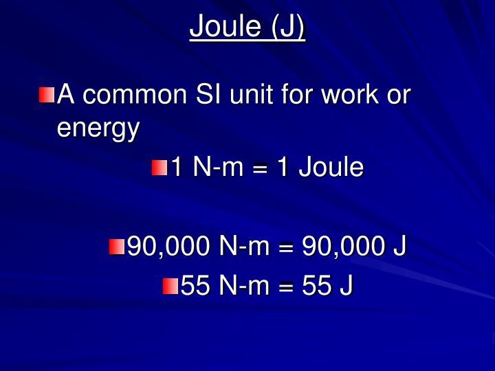 Joule (J)
