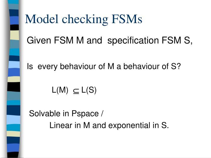 Model checking FSMs