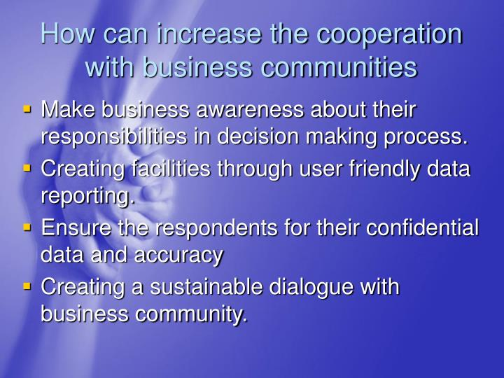 How can increase the cooperation with business communities
