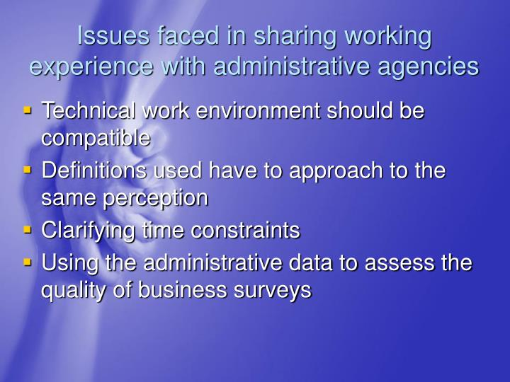 Issues faced in sharing working experience with administrative agencies