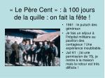 le p re cent 100 jours de la quille on fait la f te