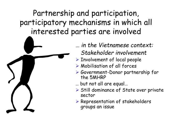 Partnership and participation, participatory mechanisms in which all interested parties are involved