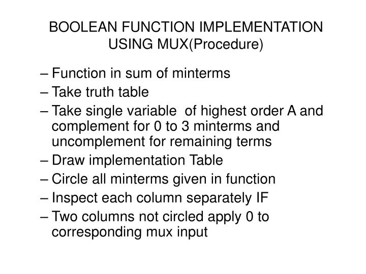 BOOLEAN FUNCTION IMPLEMENTATION USING MUX(Procedure)