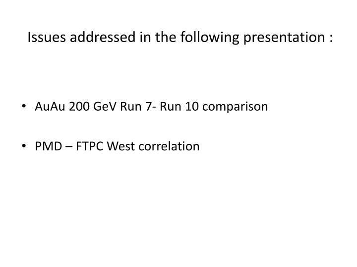 Issues addressed in the following presentation :