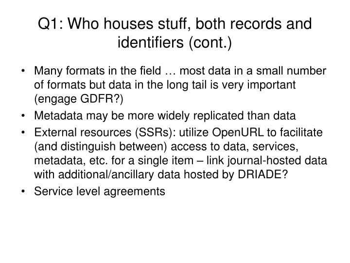 Q1: Who houses stuff, both records and identifiers (cont.)