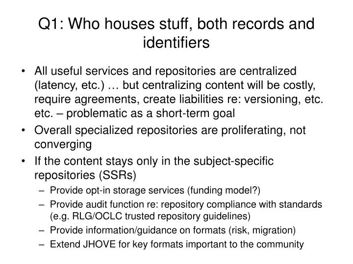 Q1: Who houses stuff, both records and identifiers