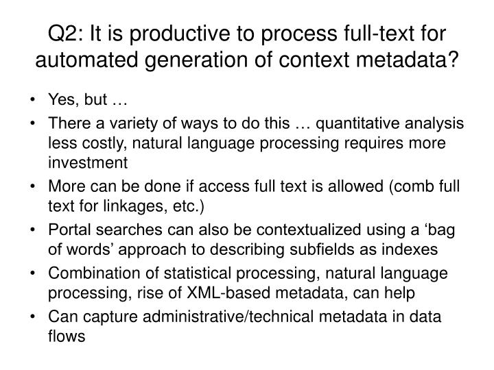 Q2: It is productive to process full-text for automated generation of context metadata?