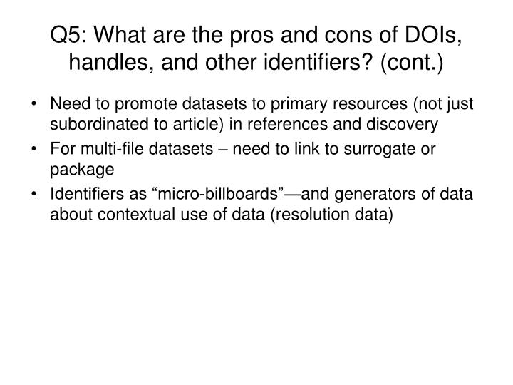 Q5: What are the pros and cons of DOIs, handles, and other identifiers? (cont.)