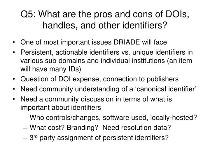 Q5: What are the pros and cons of DOIs, handles, and other identifiers?