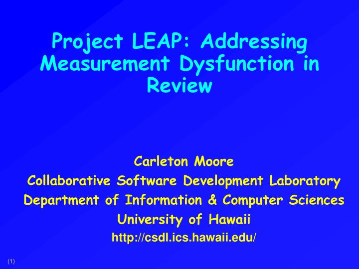 Project leap addressing measurement dysfunction in review