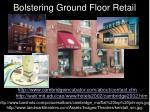 bolstering ground floor retail
