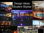 design ideas student skybar