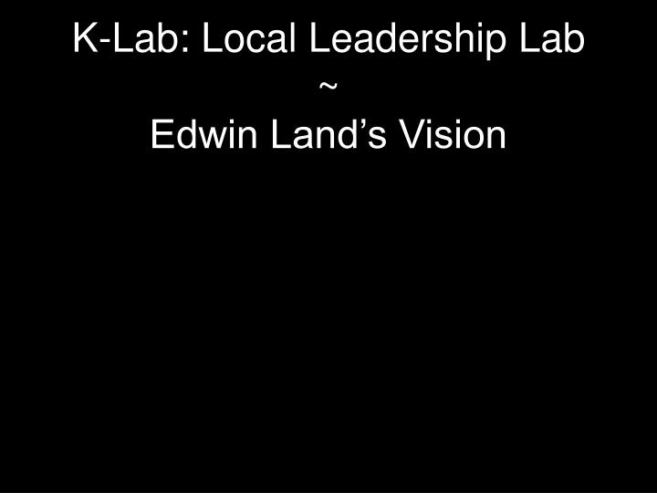 K-Lab: Local Leadership Lab ~