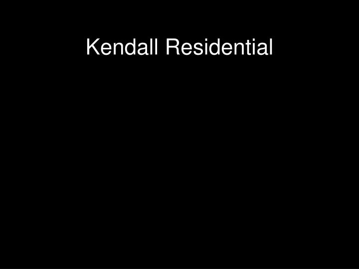 Kendall Residential