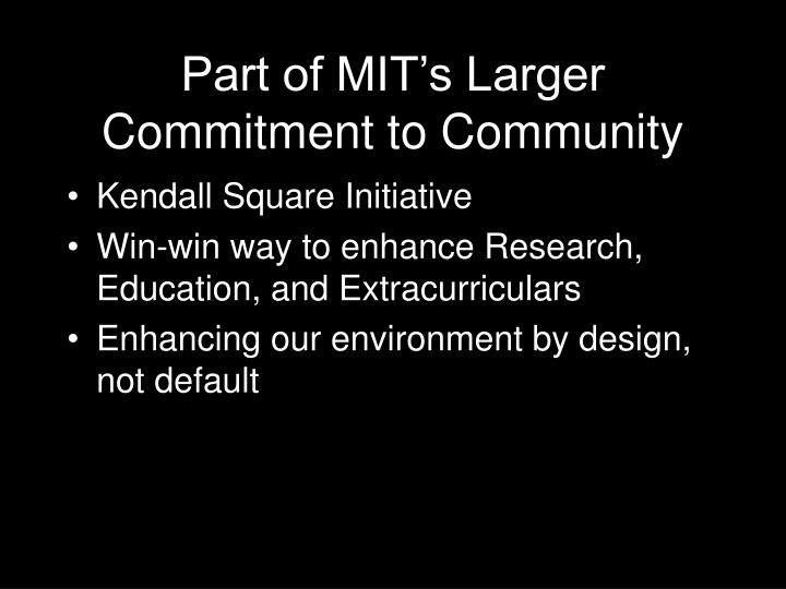 Part of MIT's Larger Commitment to Community