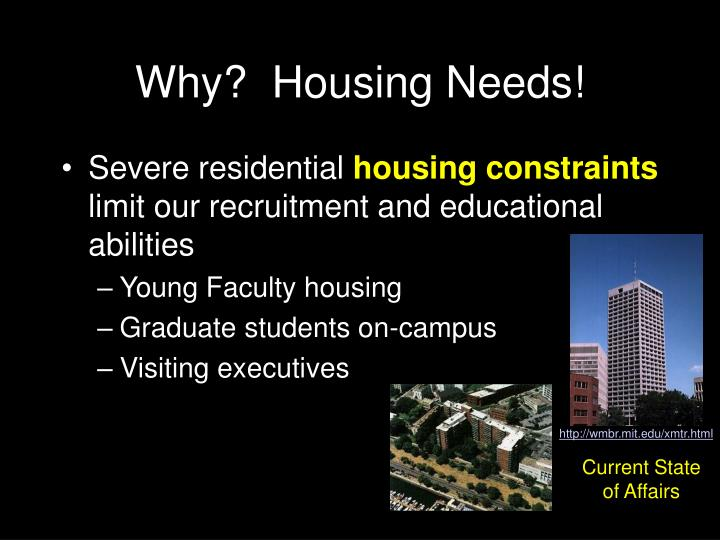 Why?  Housing Needs!