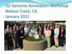 jgi genome annotation workshop walnut creek ca january 2011