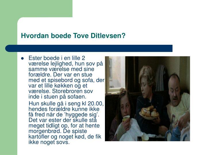 Hvordan boede Tove Ditlevsen?