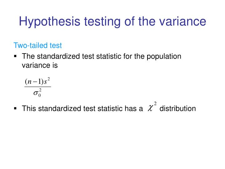 Hypothesis testing of the variance