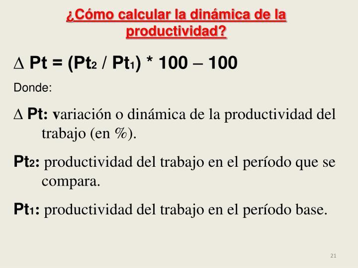 ¿Cómo calcular la dinámica de la productividad?