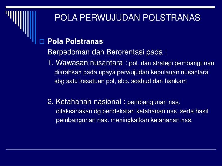 POLA PERWUJUDAN POLSTRANAS