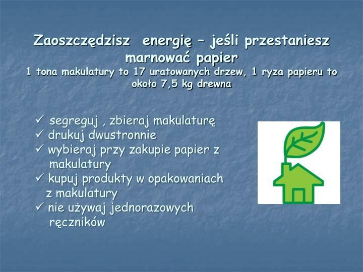 Zaoszczędzisz  energię – jeśli przestaniesz marnować papier