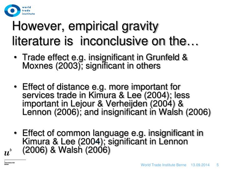However, empirical gravity literature is  inconclusive on the…
