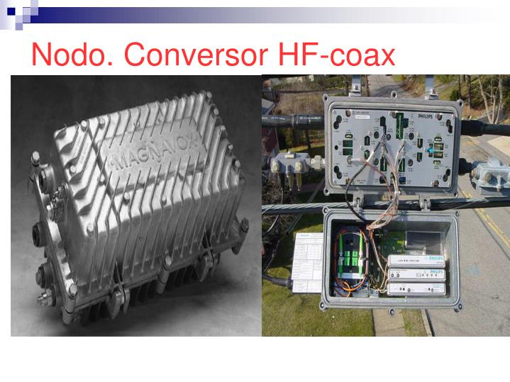 Nodo. Conversor HF-coax