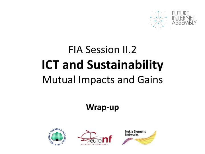 Fia session ii 2 ict and sustainability mutual impacts and gains