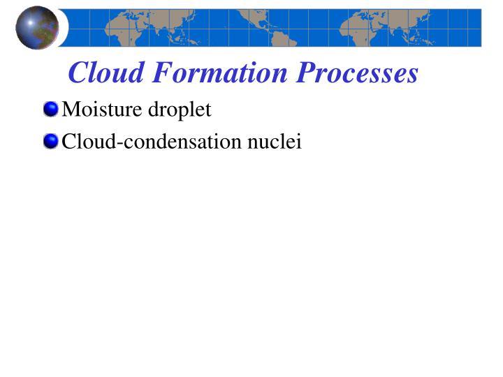 Cloud Formation Processes