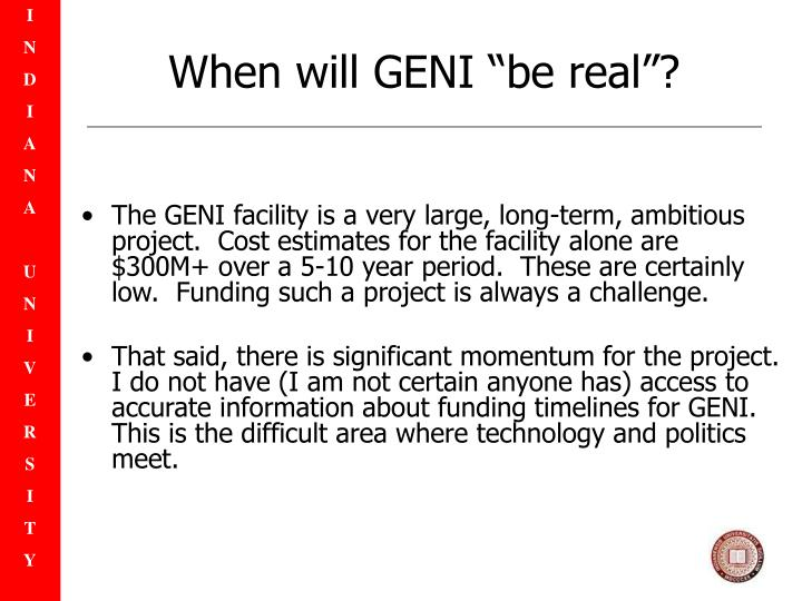 "When will GENI ""be real""?"