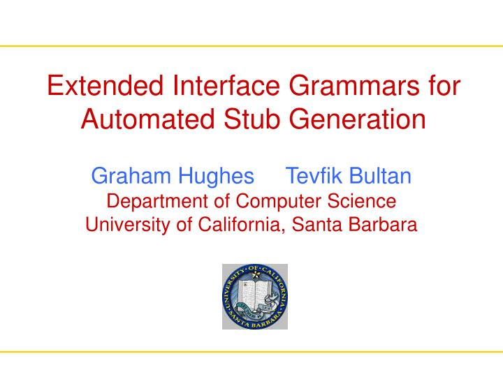 Extended interface grammars for automated stub generation