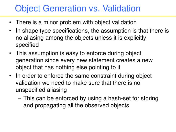 Object Generation vs. Validation