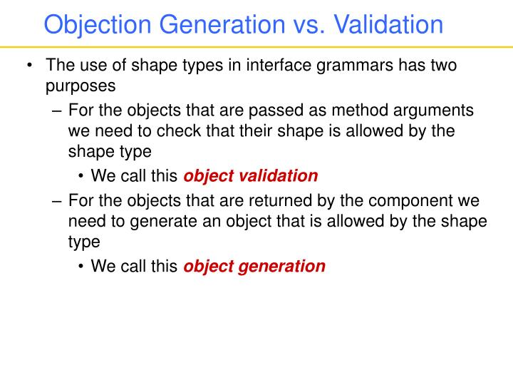 Objection Generation vs. Validation