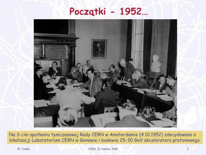 Początki - 1952…
