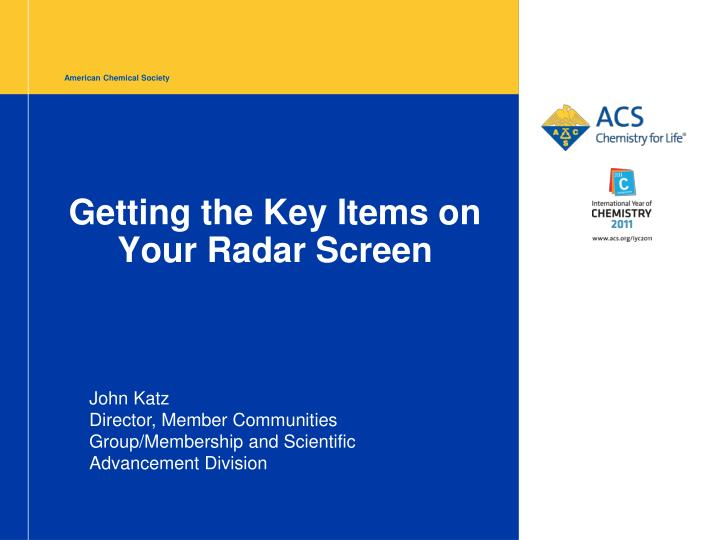 Getting the key items on your radar screen