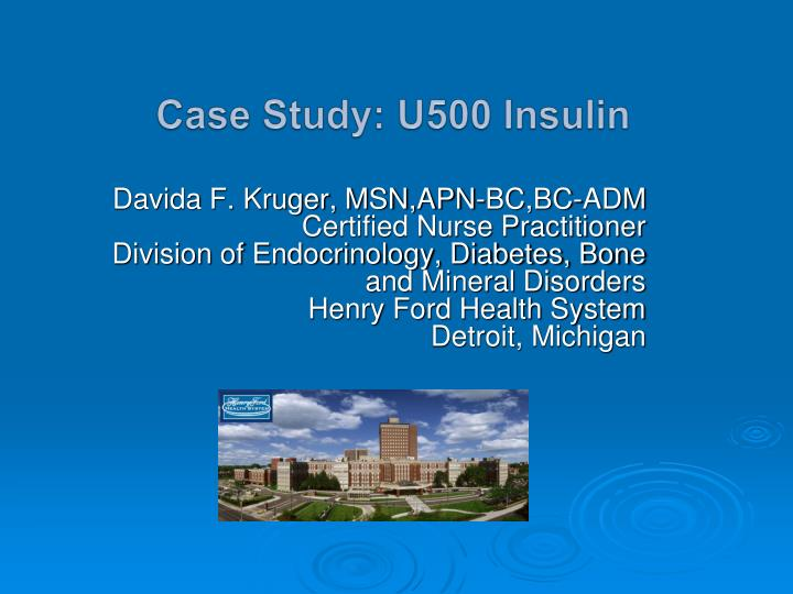 Case study u500 insulin