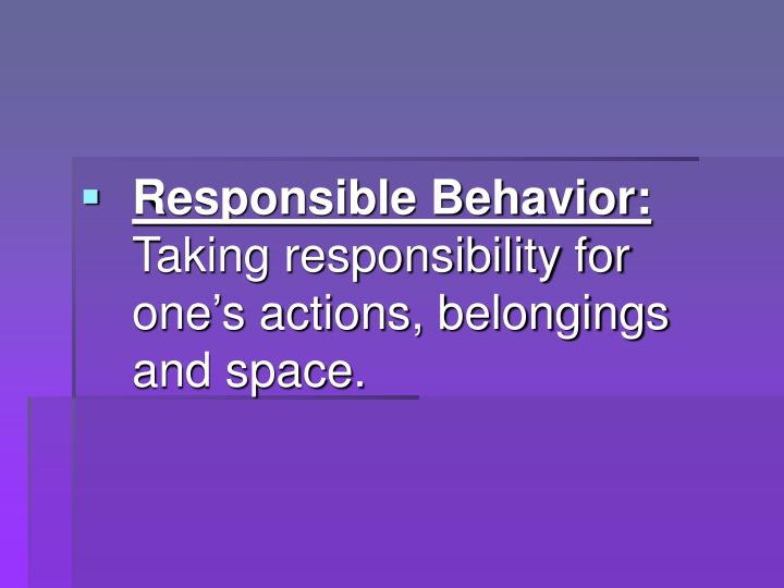 Responsible Behavior: